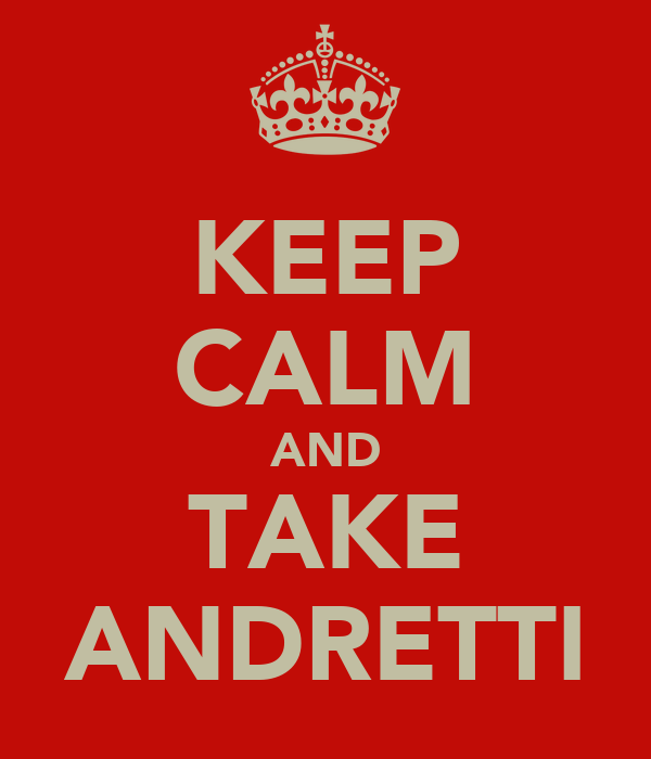 KEEP CALM AND TAKE ANDRETTI