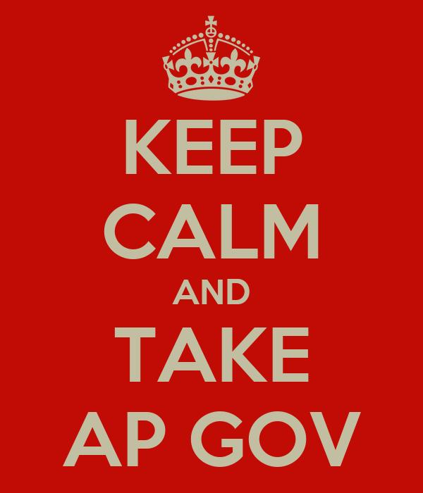 KEEP CALM AND TAKE AP GOV