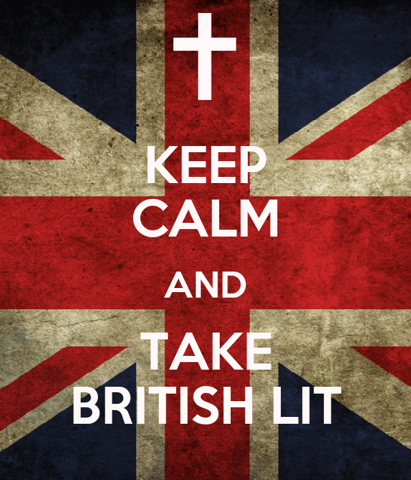 KEEP CALM AND TAKE BRITISH LIT