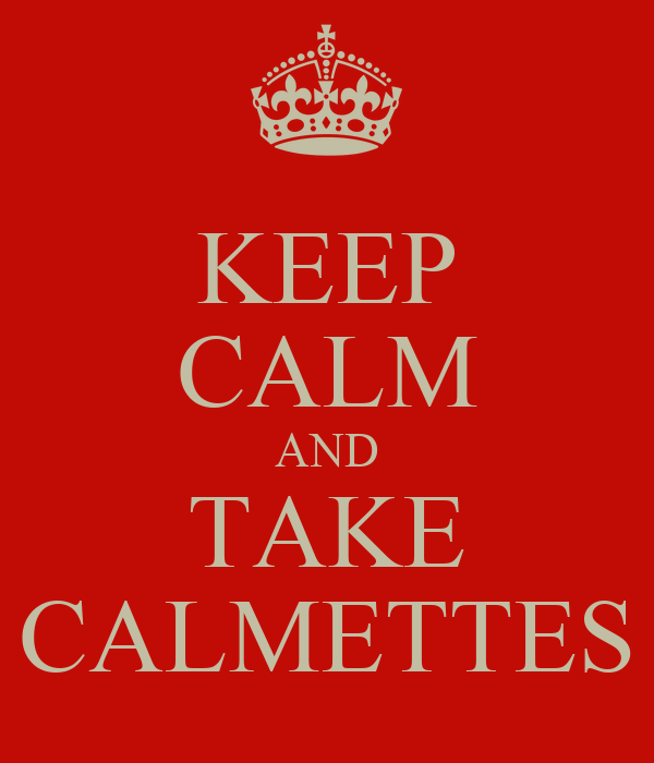 KEEP CALM AND TAKE CALMETTES