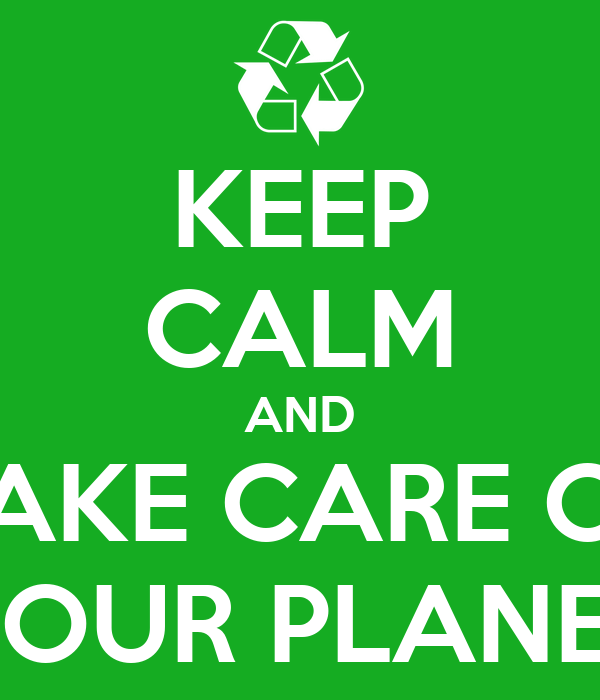 keep calm and take care of your planet poster bast