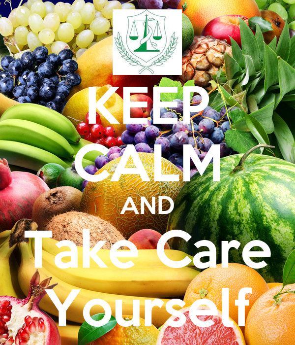 KEEP CALM AND Take Care Yourself