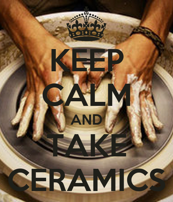 KEEP CALM AND TAKE CERAMICS