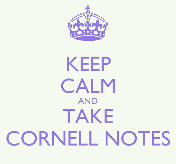KEEP CALM AND TAKE CORNELL NOTES