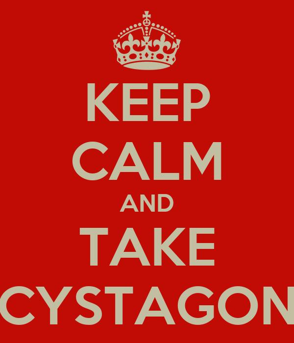 KEEP CALM AND TAKE CYSTAGON