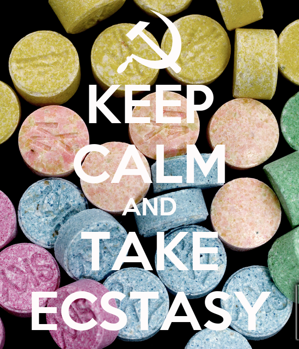 KEEP CALM AND TAKE ECSTASY