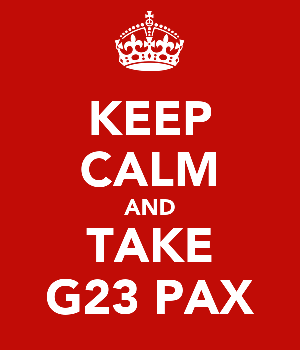 KEEP CALM AND TAKE G23 PAX