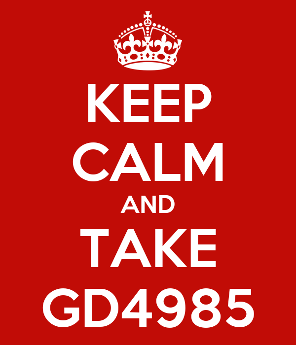 KEEP CALM AND TAKE GD4985