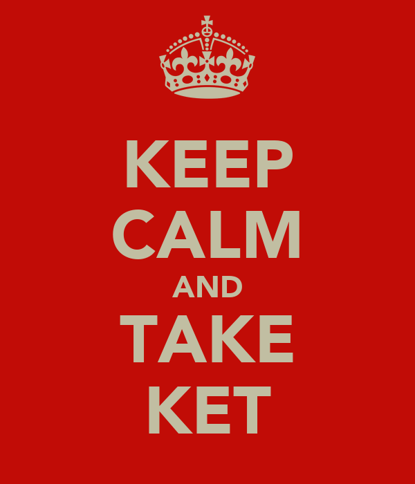 KEEP CALM AND TAKE KET