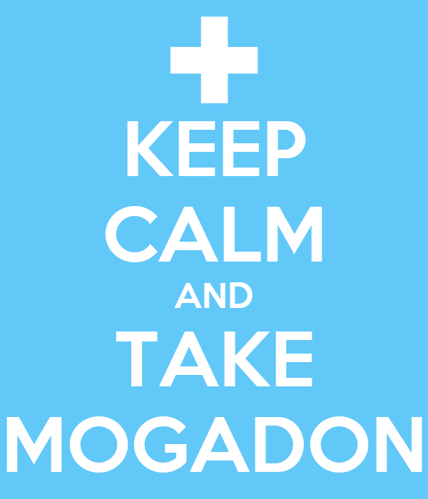 KEEP CALM AND TAKE MOGADON
