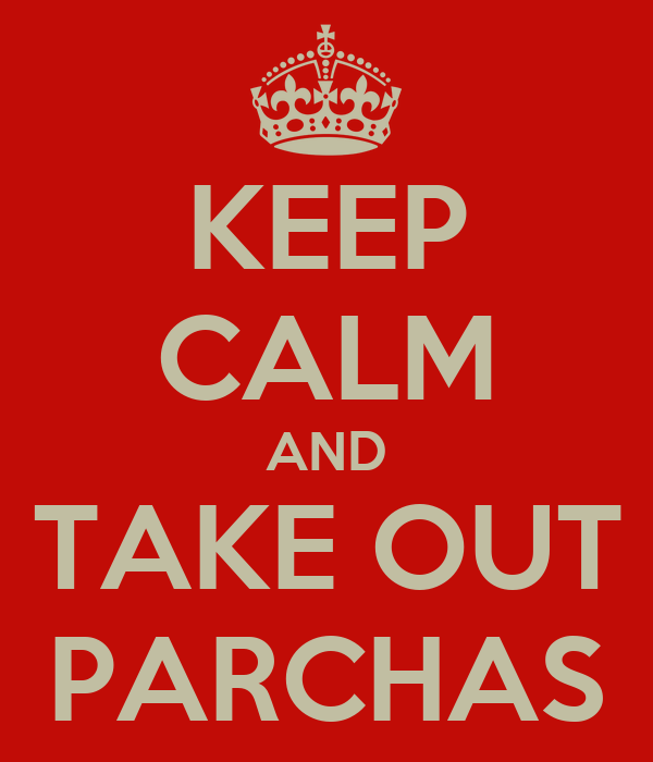 KEEP CALM AND TAKE OUT PARCHAS
