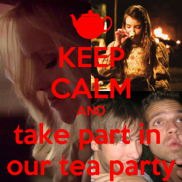 KEEP CALM AND take part in  our tea party