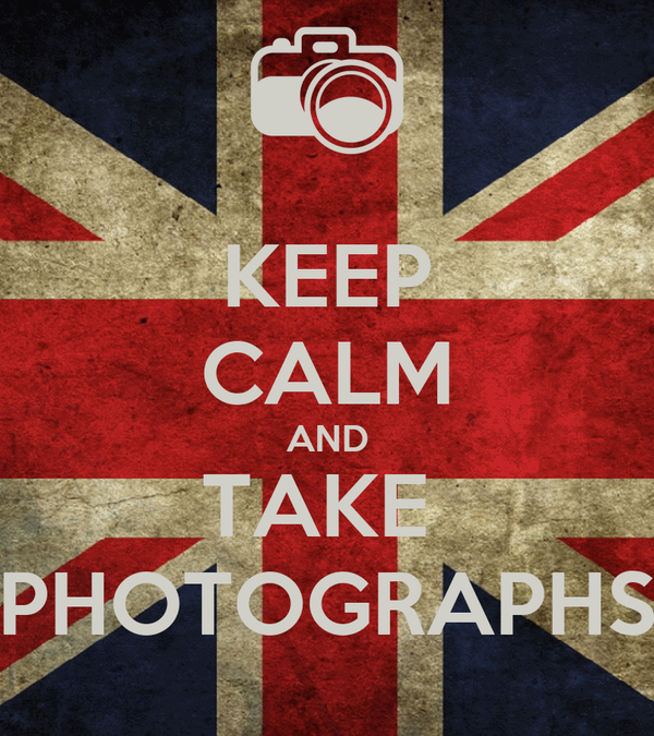 KEEP CALM AND TAKE  PHOTOGRAPHS