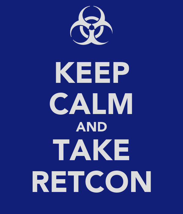 KEEP CALM AND TAKE RETCON