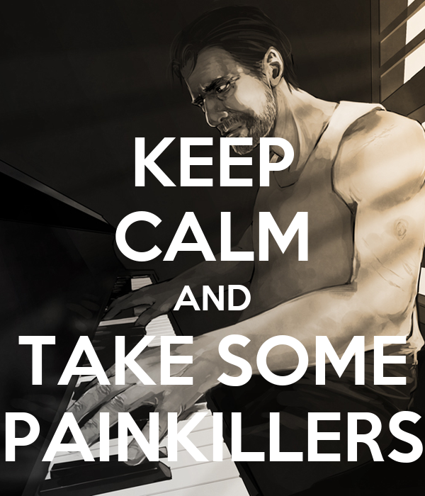 KEEP CALM AND TAKE SOME PAINKILLERS