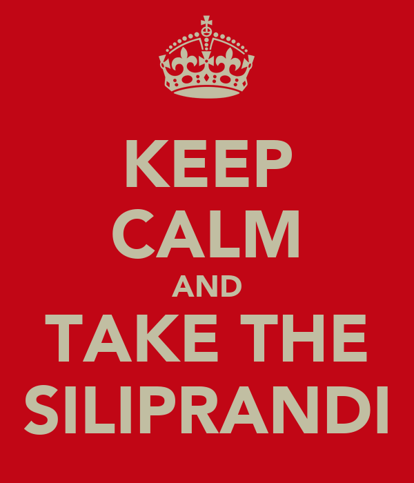 KEEP CALM AND TAKE THE SILIPRANDI