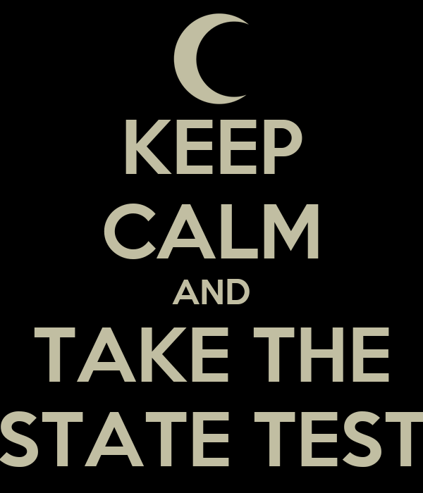 KEEP CALM AND TAKE THE STATE TEST