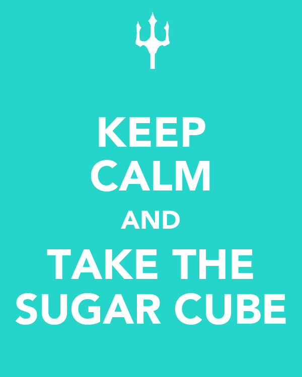 KEEP CALM AND TAKE THE SUGAR CUBE
