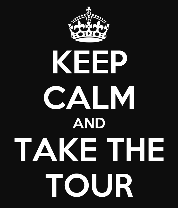 KEEP CALM AND TAKE THE TOUR