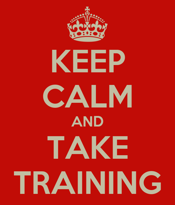 KEEP CALM AND TAKE TRAINING