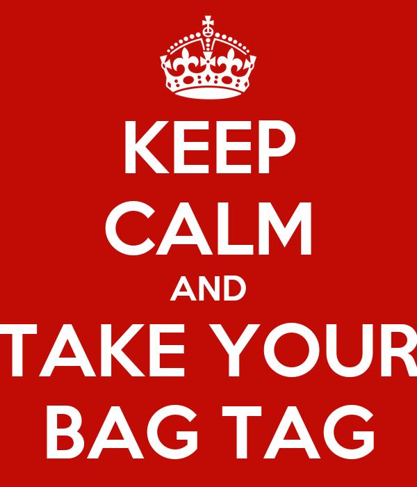 KEEP CALM AND TAKE YOUR BAG TAG