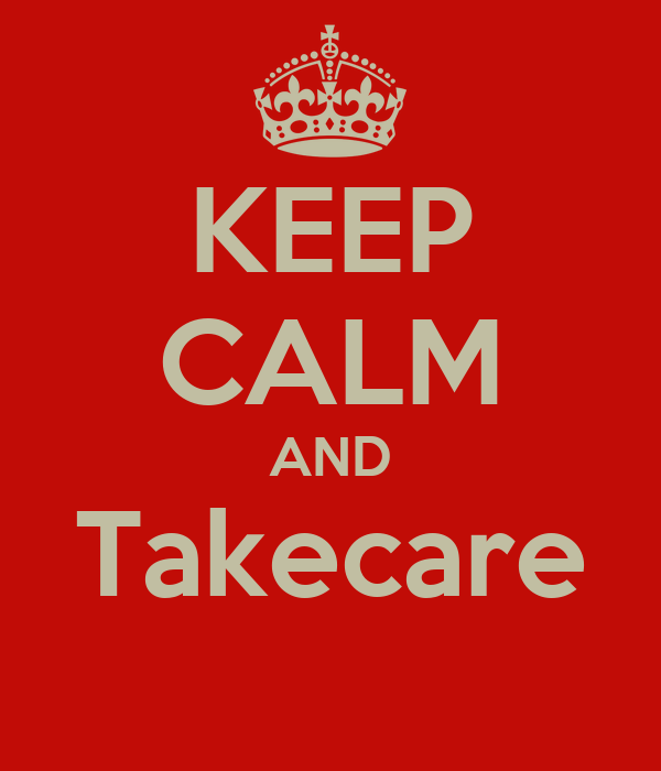 KEEP CALM AND Takecare