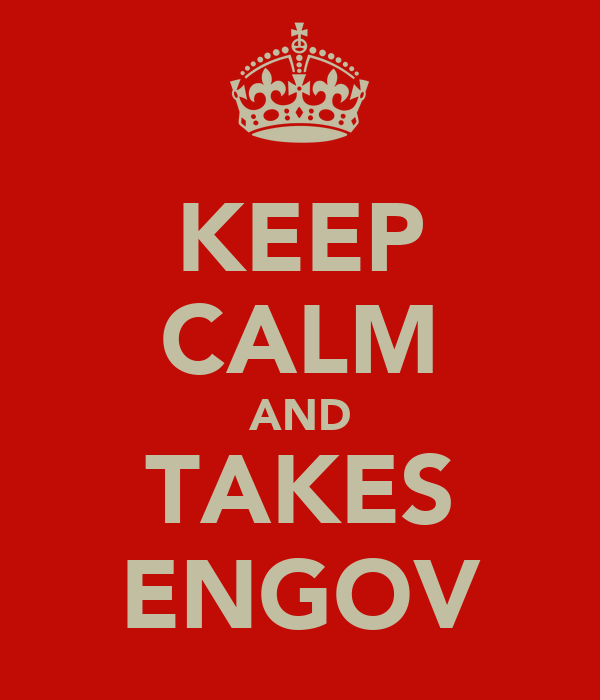 KEEP CALM AND TAKES ENGOV