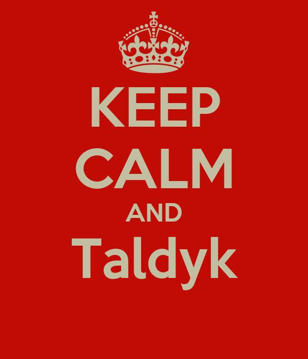 KEEP CALM AND Taldyk