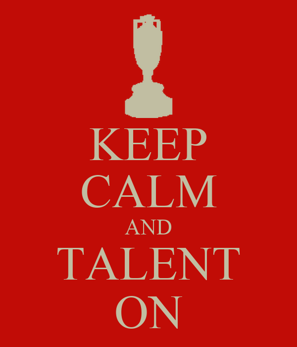 KEEP CALM AND TALENT ON