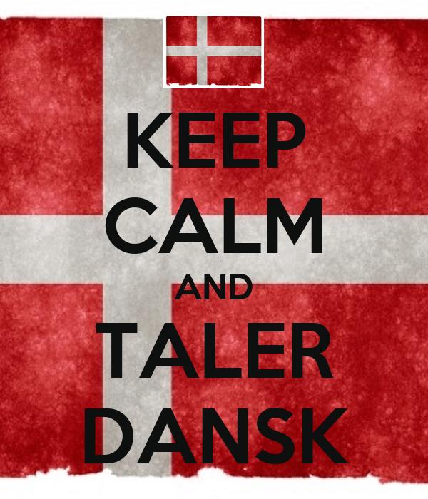 KEEP CALM AND TALER DANSK