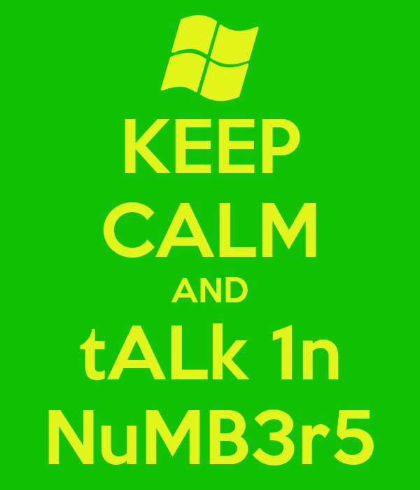 KEEP CALM AND tALk 1n NuMB3r5
