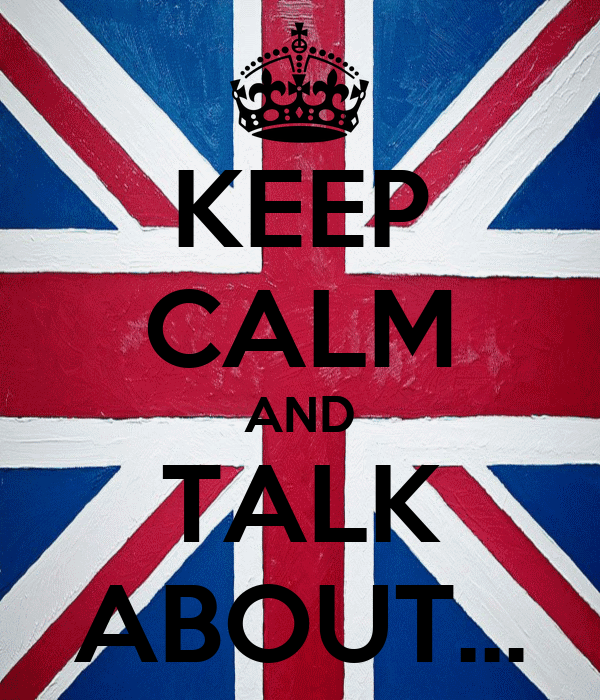 KEEP CALM AND TALK ABOUT...