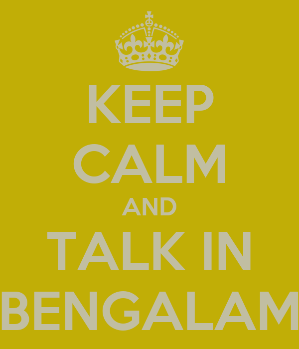 KEEP CALM AND TALK IN BENGALAM