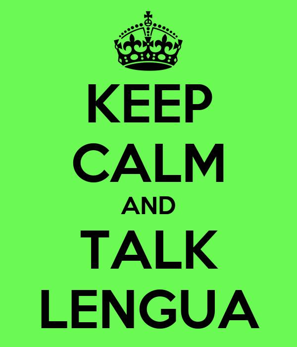 KEEP CALM AND TALK LENGUA