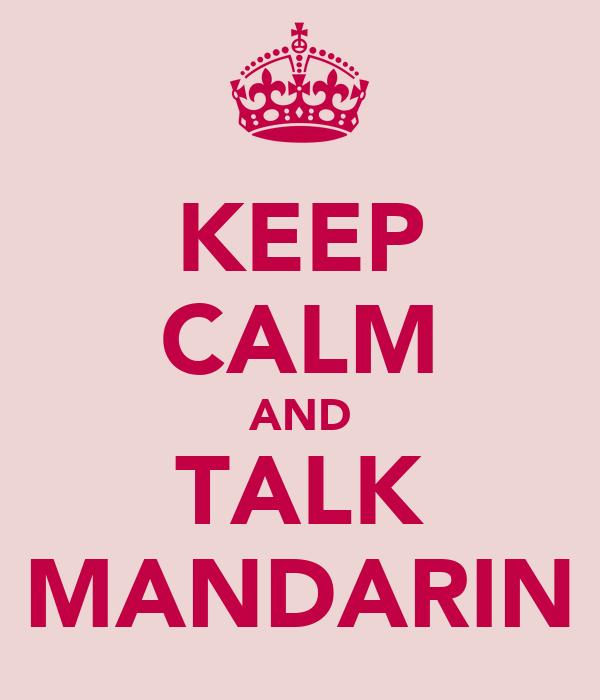KEEP CALM AND TALK MANDARIN