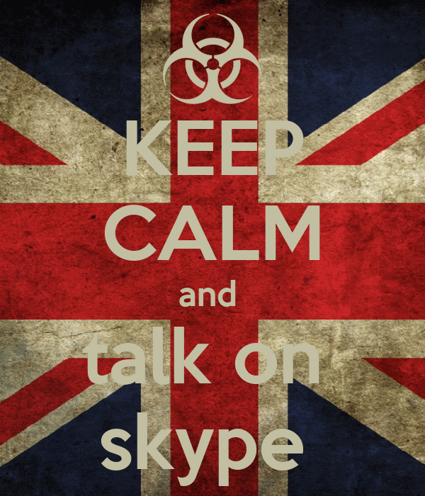 KEEP CALM and  talk on  skype