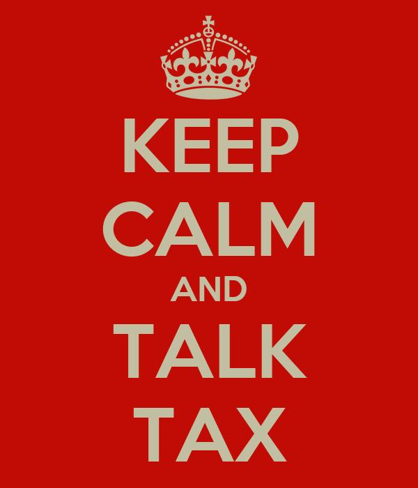 KEEP CALM AND TALK TAX