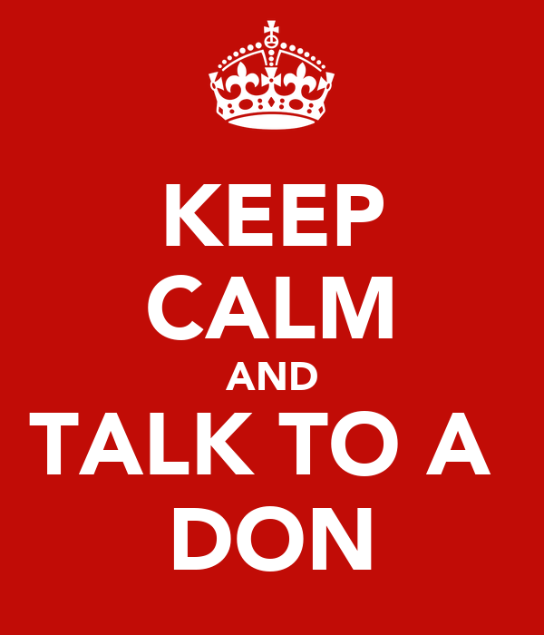 KEEP CALM AND TALK TO A  DON