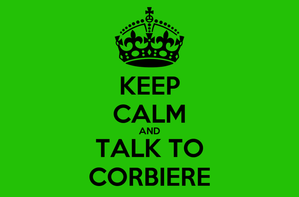 KEEP CALM AND TALK TO CORBIERE