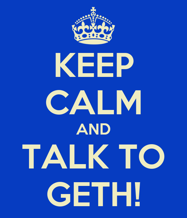 KEEP CALM AND TALK TO GETH!