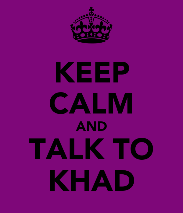 KEEP CALM AND TALK TO KHAD