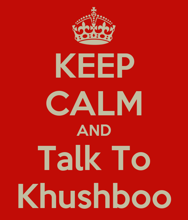 KEEP CALM AND Talk To Khushboo
