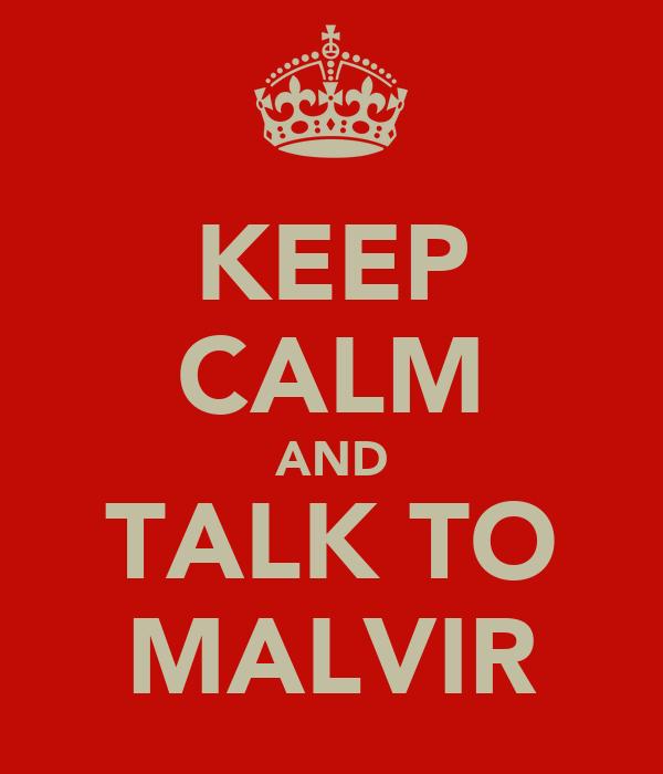 KEEP CALM AND TALK TO MALVIR