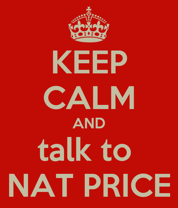 KEEP CALM AND talk to  NAT PRICE