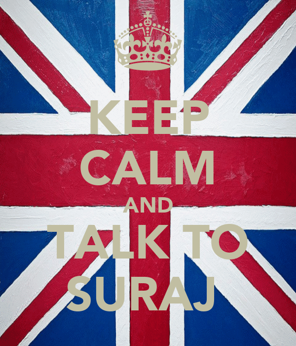 KEEP CALM AND TALK TO SURAJ