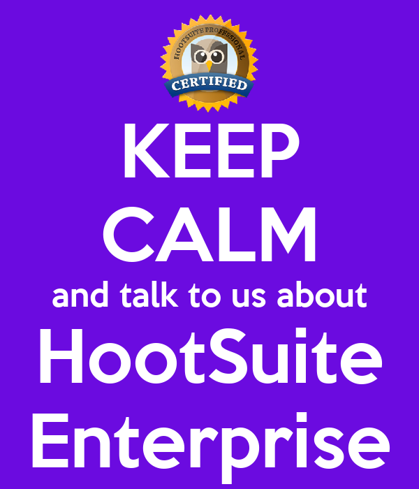 KEEP CALM and talk to us about HootSuite Enterprise