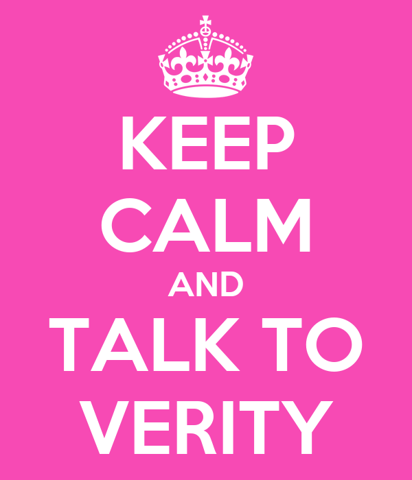 KEEP CALM AND TALK TO VERITY
