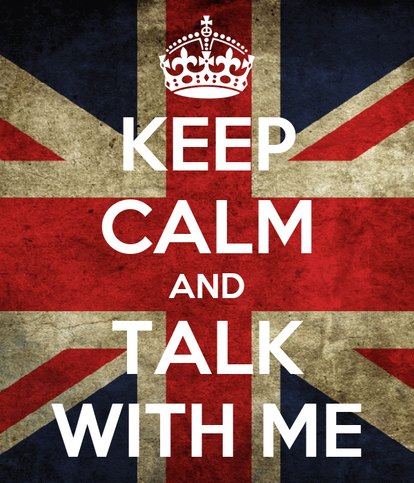 KEEP CALM AND TALK WITH ME