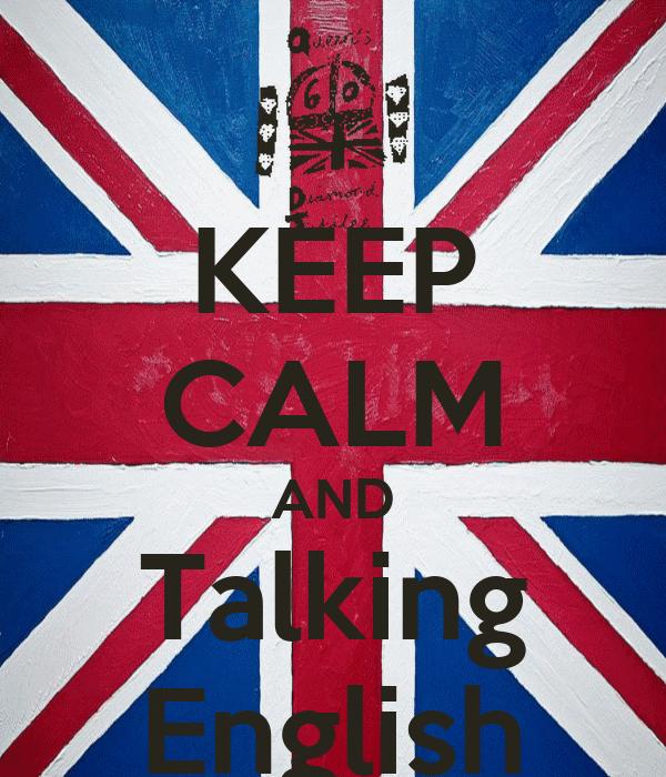 KEEP CALM AND Talking English
