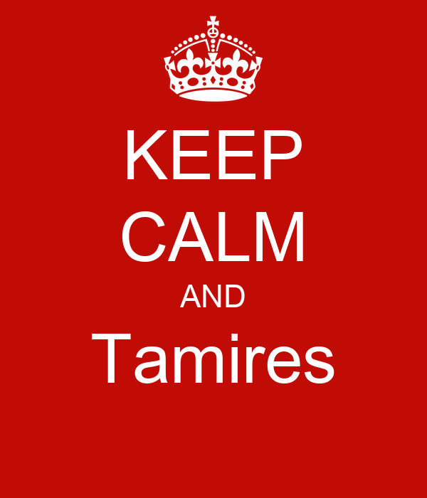 KEEP CALM AND Tamires